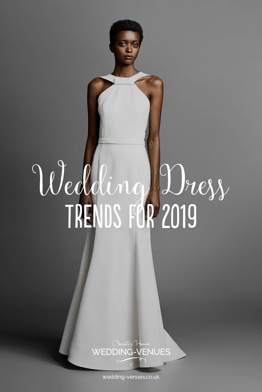 Wedding Dress Trends For 2019 | CHWV