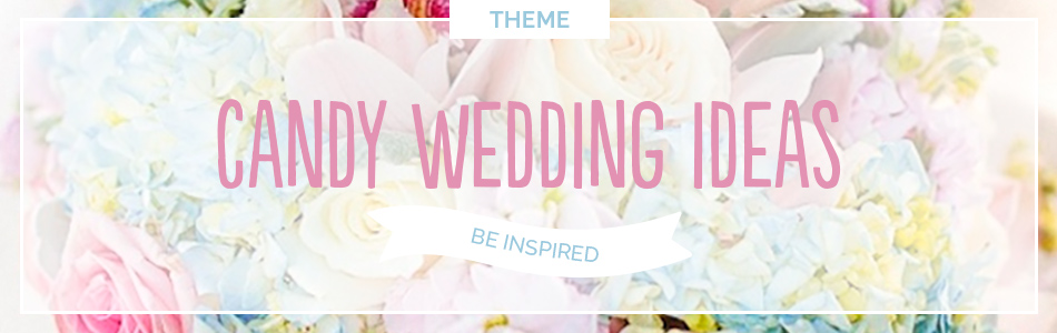 Candy wedding ideas - Find out more | CHWV