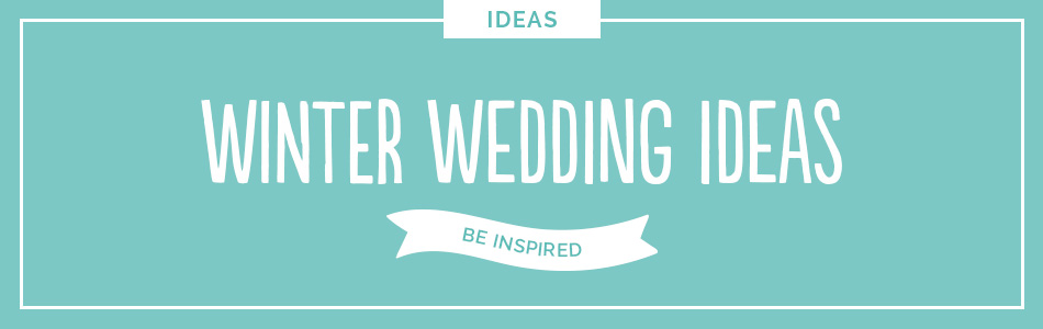 Winter wedding ideas - Be inspired | CHWV