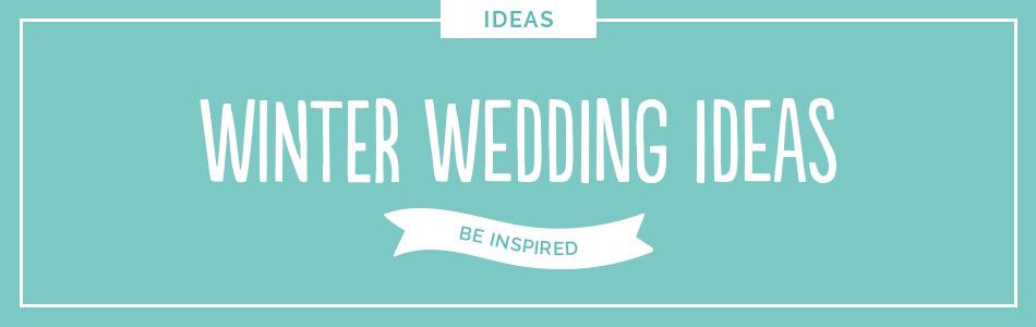 Winter wedding ideas - Be inspired | CHWV
