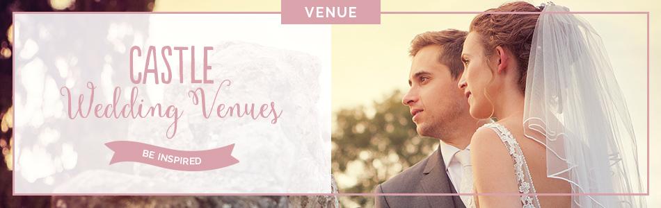 13 Incredible Castle Wedding Venues | CHWV
