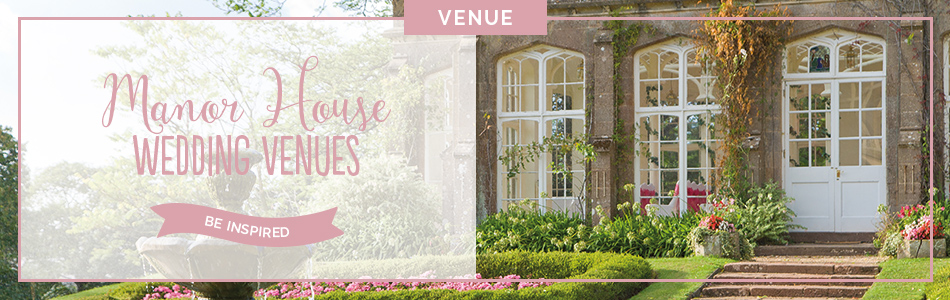Manor House wedding venues - Be inspired | CHWV