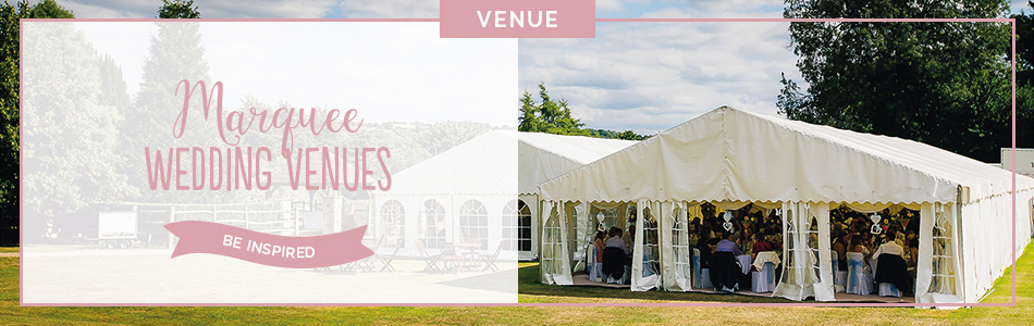 Marquee wedding venues - Be inspired | CHWV