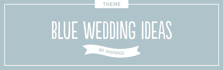 Blue wedding ideas - Be inspired   CHWV