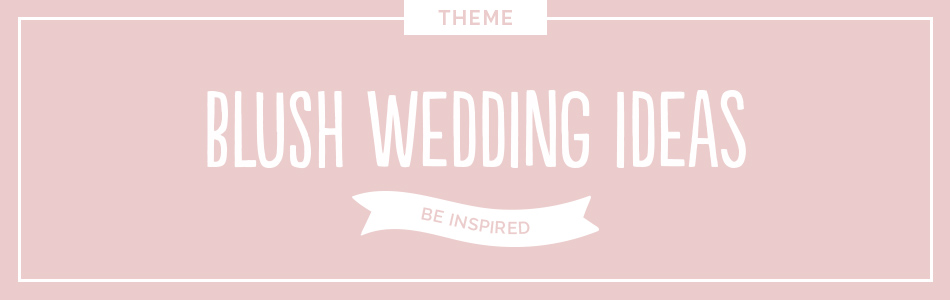 Blush wedding ideas - Be inspired | CHWV