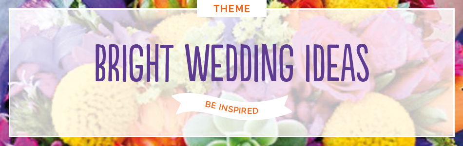 Bright wedding ideas - Be inspired | CHWV