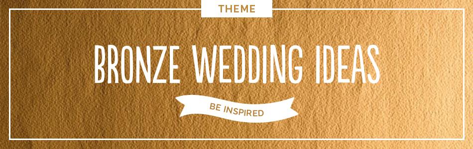 Bronze wedding ideas - Be inspired | CHWV
