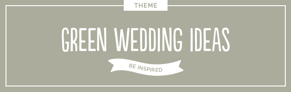 Green wedding ideas - Be inspired | CHWV