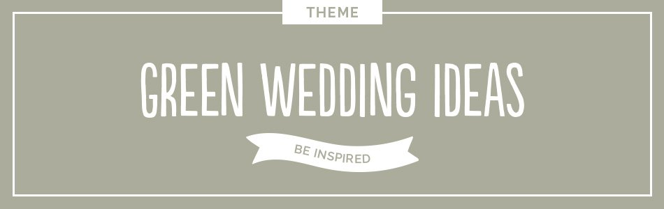 Green wedding ideas - Be inspired | CHWV