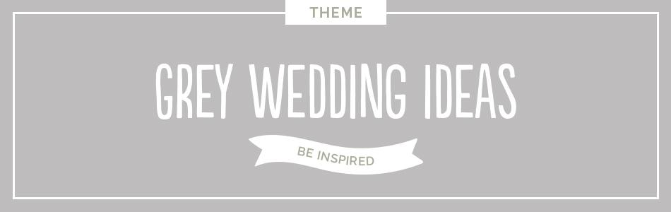 Grey wedding ideas - Be inspired | CHWV