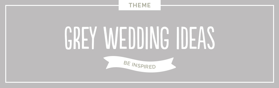 Grey wedding ideas - Be inspired | CHWV