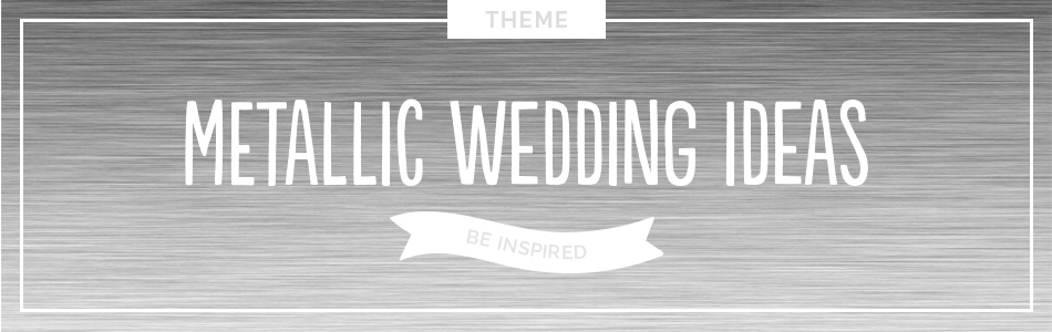 Metallic wedding ideas - Be inspired | CHWV