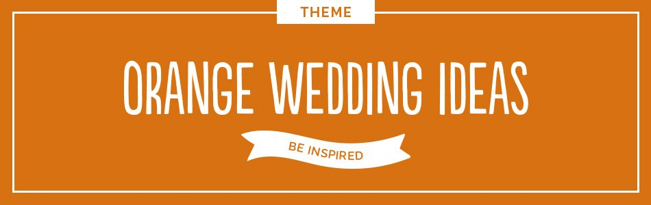 Orange wedding ideas - Be inspired | CHWV