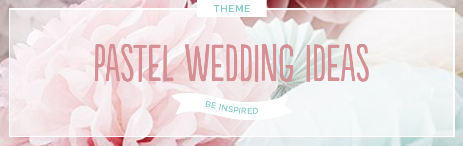 Pastel wedding ideas - Be inspired | CHWV