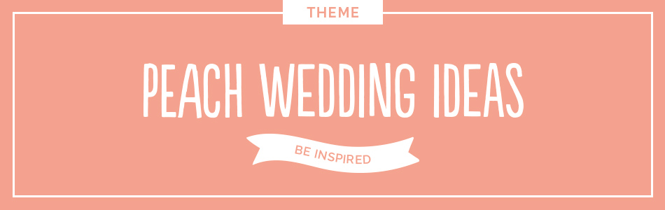 Wedding ideas by colour: peach wedding ideas | CHWV