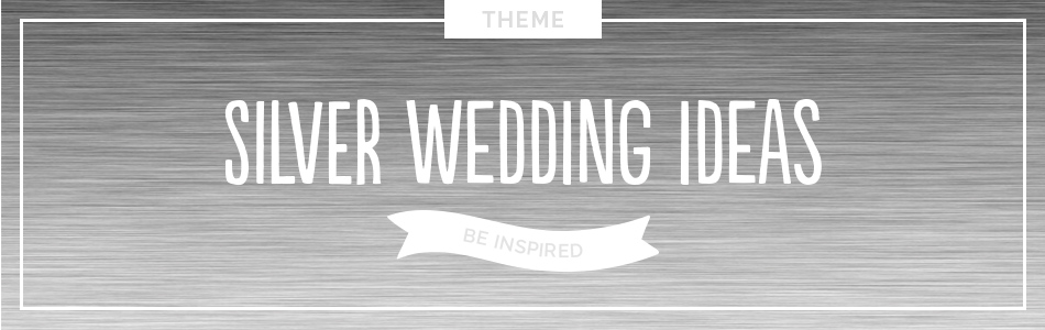 Silver wedding ideas - Be inspired | CHWV