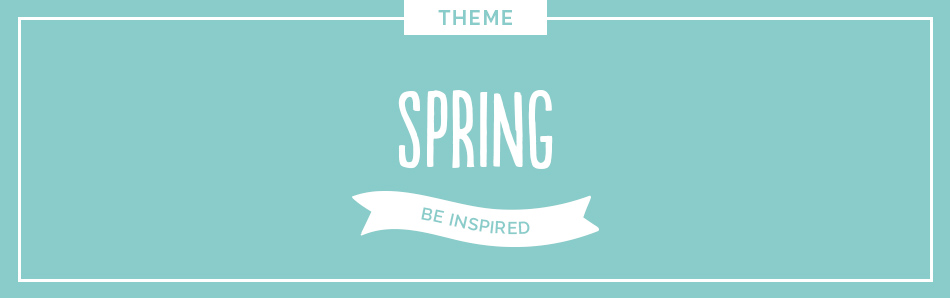 Theme - Spring - Be inspired