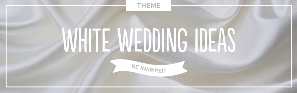 White wedding ideas - Be inspired | CHWV