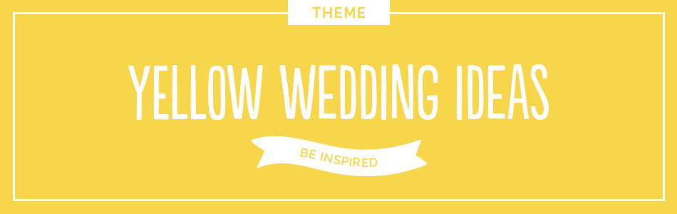 Yellow wedding ideas - Be inspired | CHWV