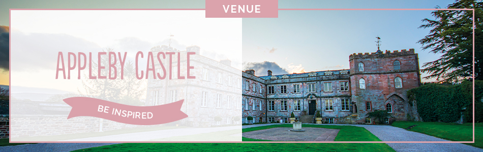 Appleby Castle wedding venue in Cumbria - Be inspired | CHWV