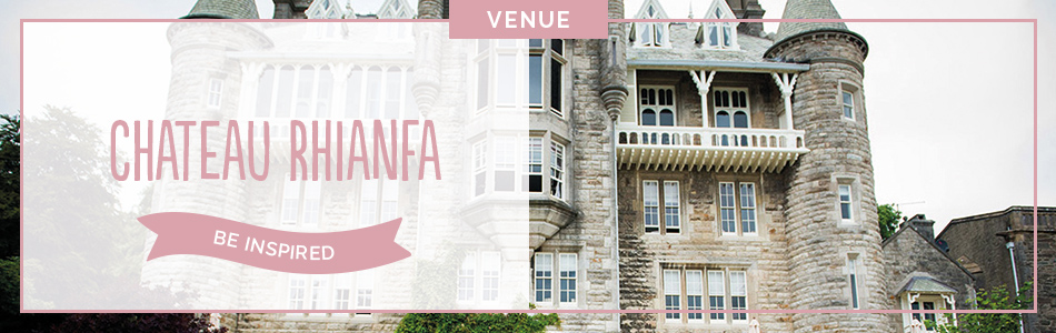 Chateau Rhiânfa wedding venue on Anglesey - Be inspired | CHWV