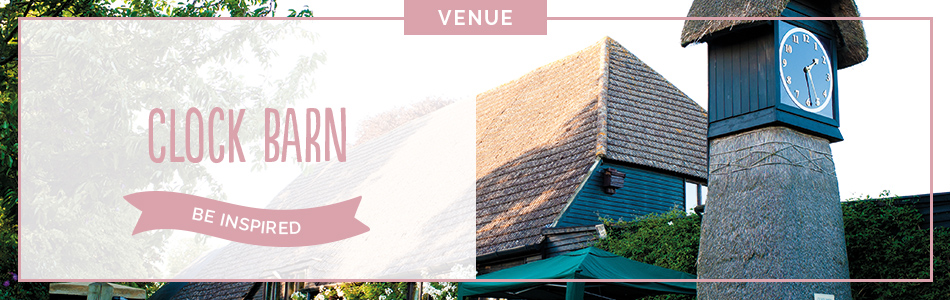 Clock Barn wedding venue in Hampshire - Be inspired | CHWV