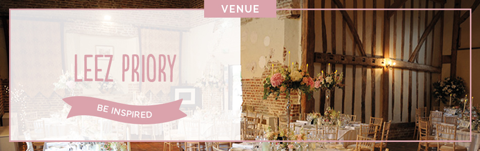 Leez Priory vedding venue in Essex - Be inspired | CHWV