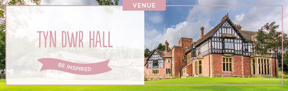 Tyn Dwr Hall wedding venue in Denbighshire - Be inspired | CHWV