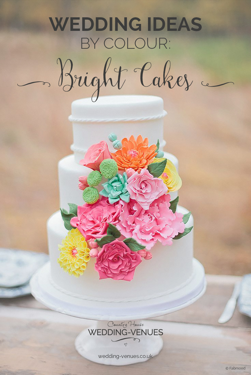 Bright Wedding Cakes | Wedding Ideas By Colour | CHWV