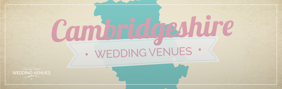 Cambridgeshire wedding venues - Be inspired | CHWV
