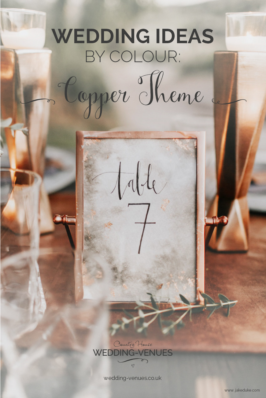 Copper Wedding Theme Wedding Ideas By Colour Chwv