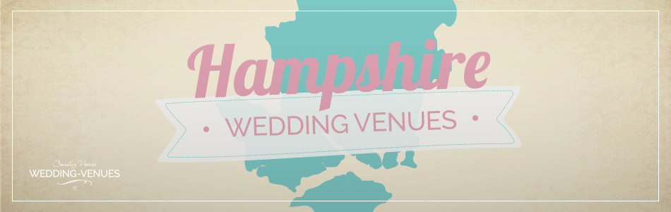 Hampshire wedding venues - Be inspired | CHWV