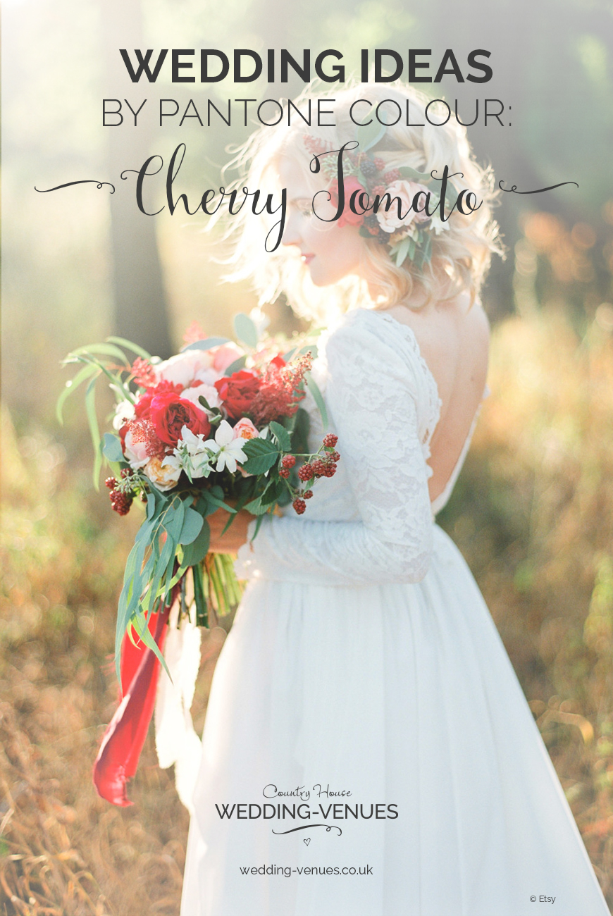 Wedding Ideas By Pantone Colour: Cherry Tomato | CHWV