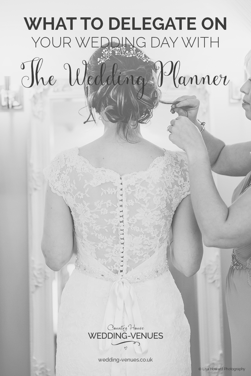 What To Delegate On Your Wedding Day With Wedding Planner | CHWV