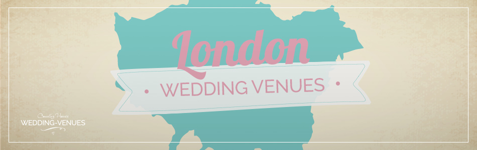London Wedding Venues - Be inspired | CHWV