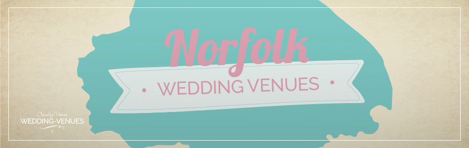 Wedding venues in Norfolk - Be inspired | CHWV