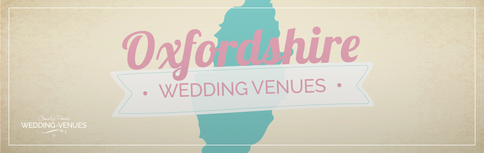 Oxfordshire wedding venues - Be inspired | CHWV