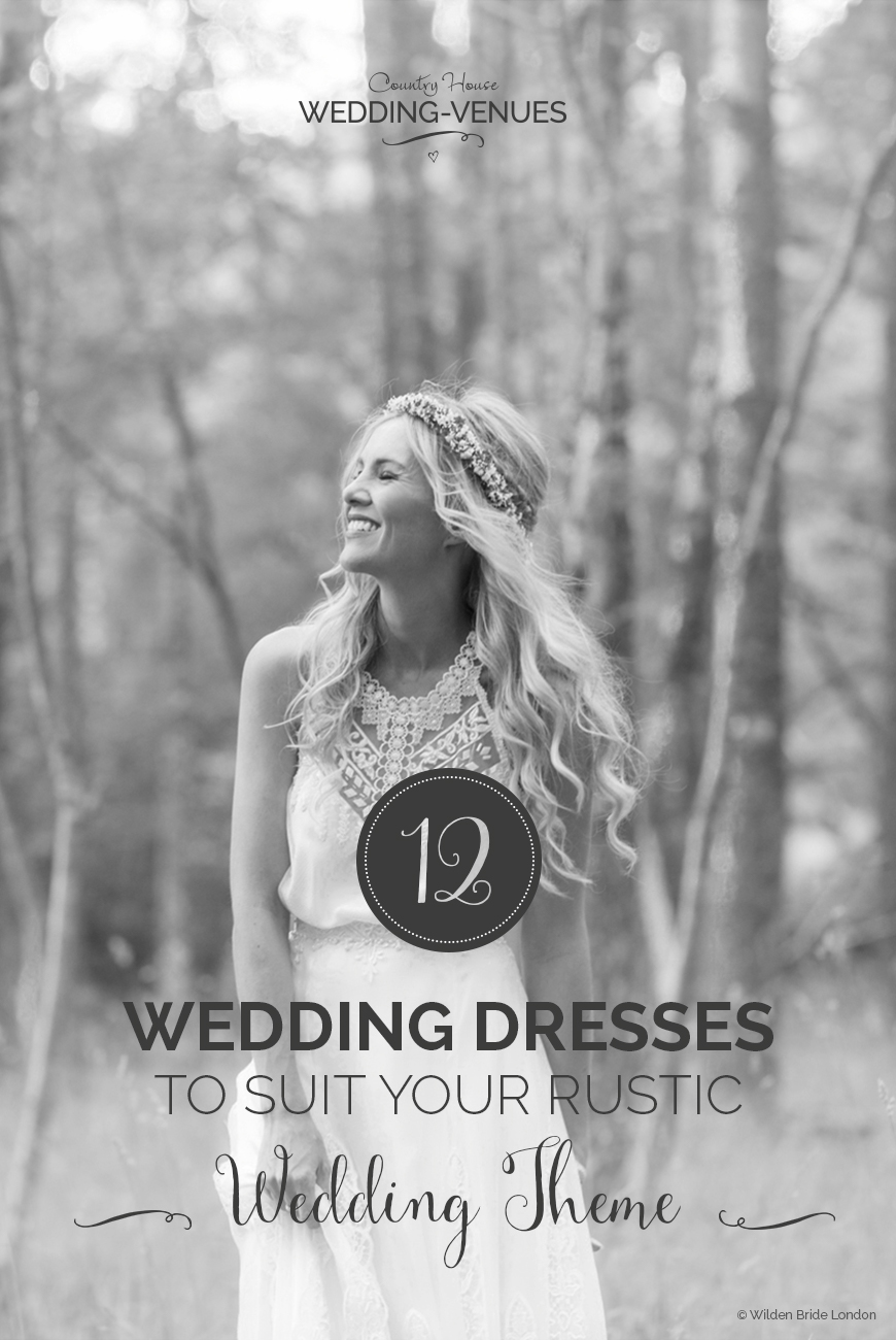 12 Wedding Dresses to Suit Your Rustic Wedding Theme | CHWV