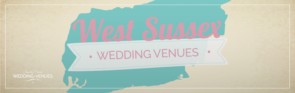 Wedding venues in West Sussex - Be inspired | CHWV