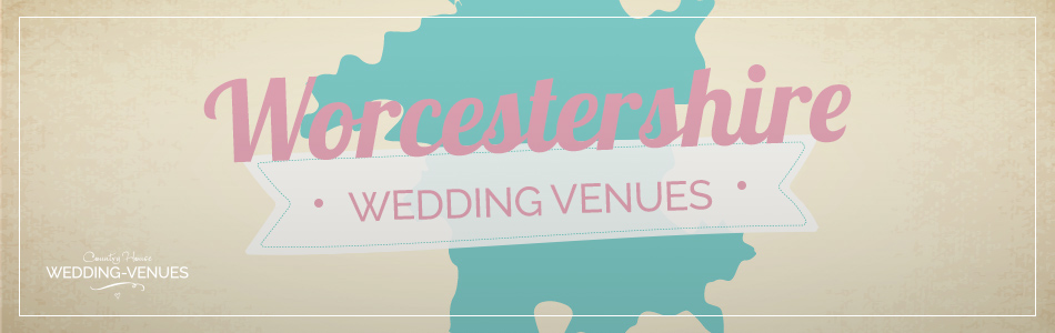 Wedding venues in Worcestershire  - Be inspired | CHWV