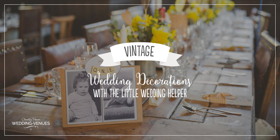 The Best Vintage Wedding Decorations With The Little Wedding