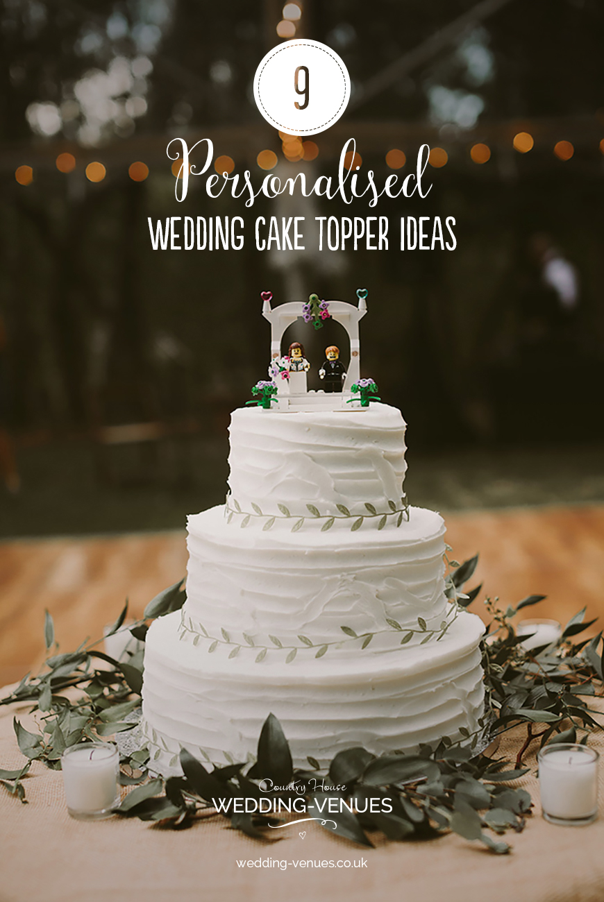 Wedding Cake Toppers 9 Personalised Ideas For Your Big Day