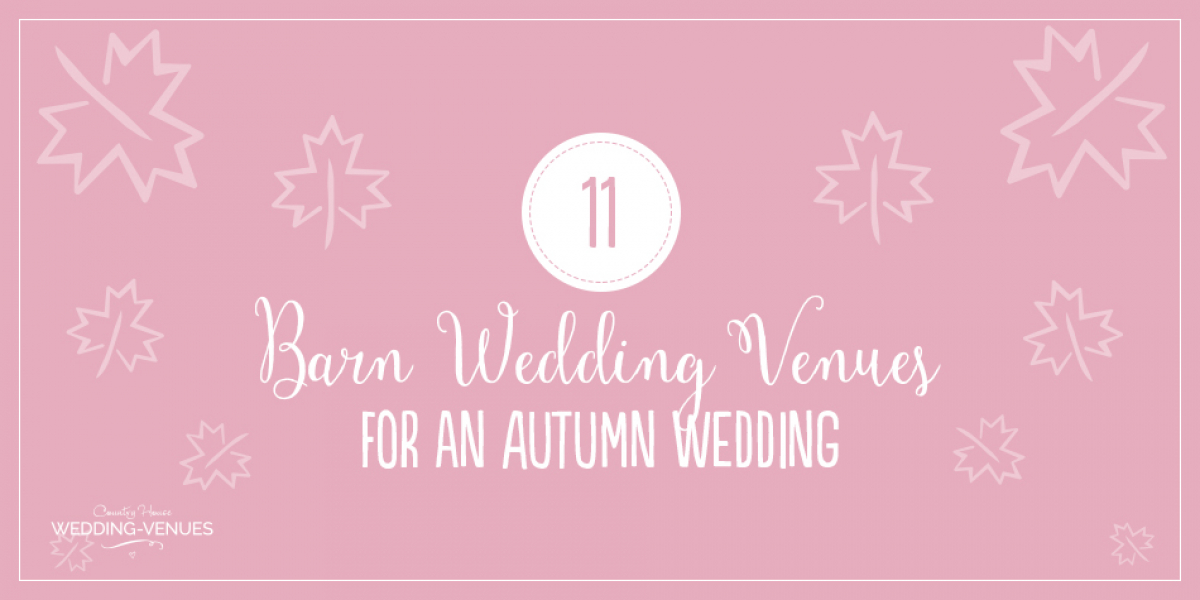 11 Barn Wedding Venues For An Autumn Wedding | CHWV