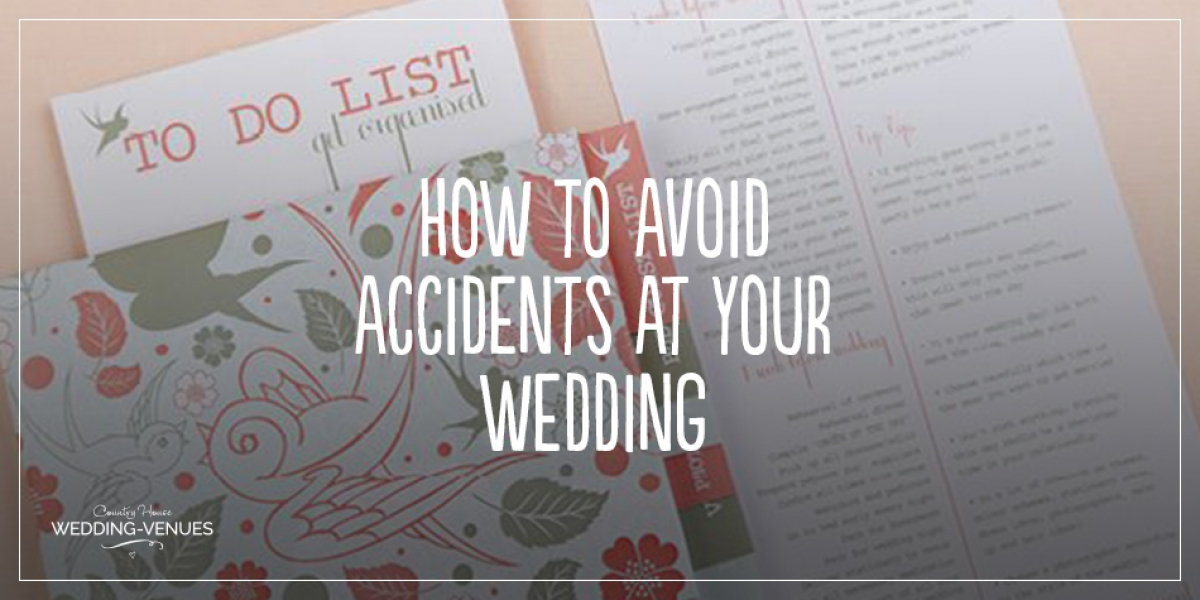 How to avoid accidents at your wedding | CHWV
