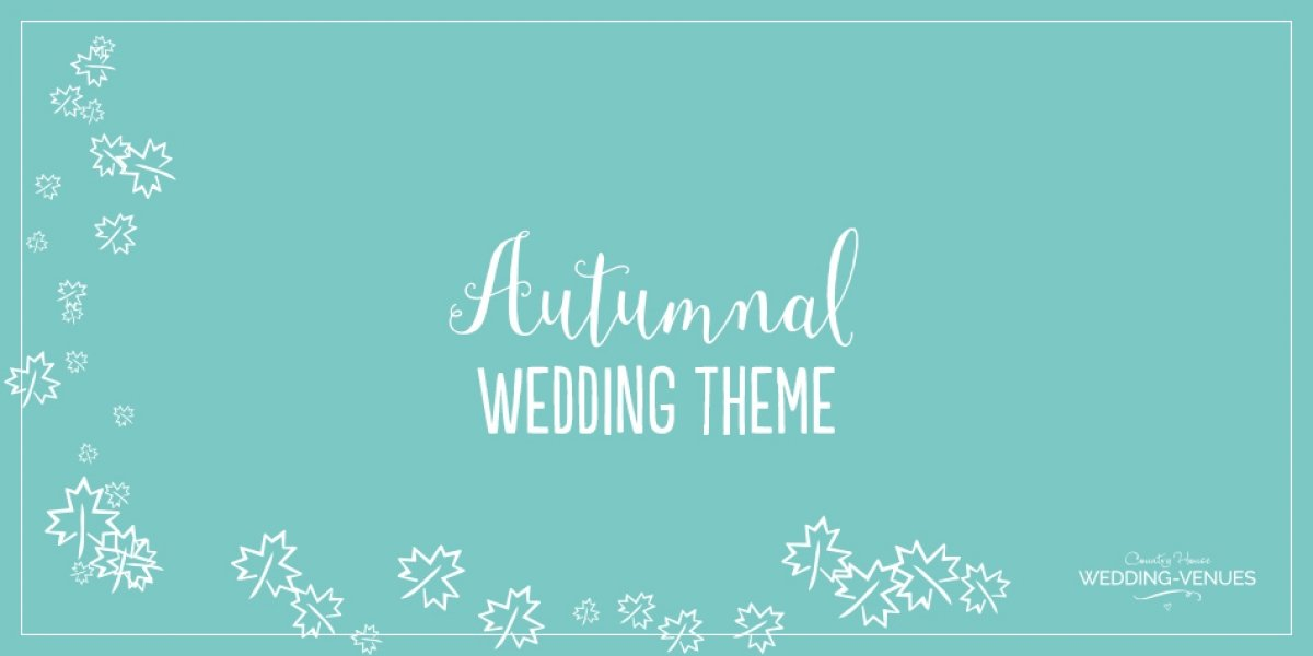 Creating an Amazing Autumnal Wedding Theme | CHWV