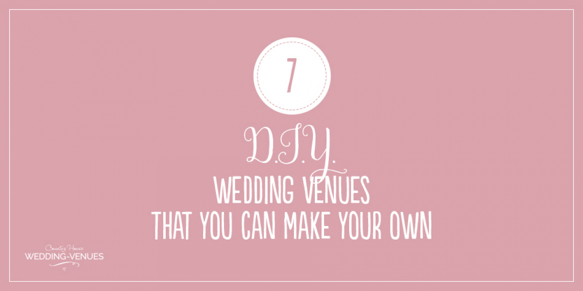 7 DIY Wedding Venues That You Have To See | CHWV