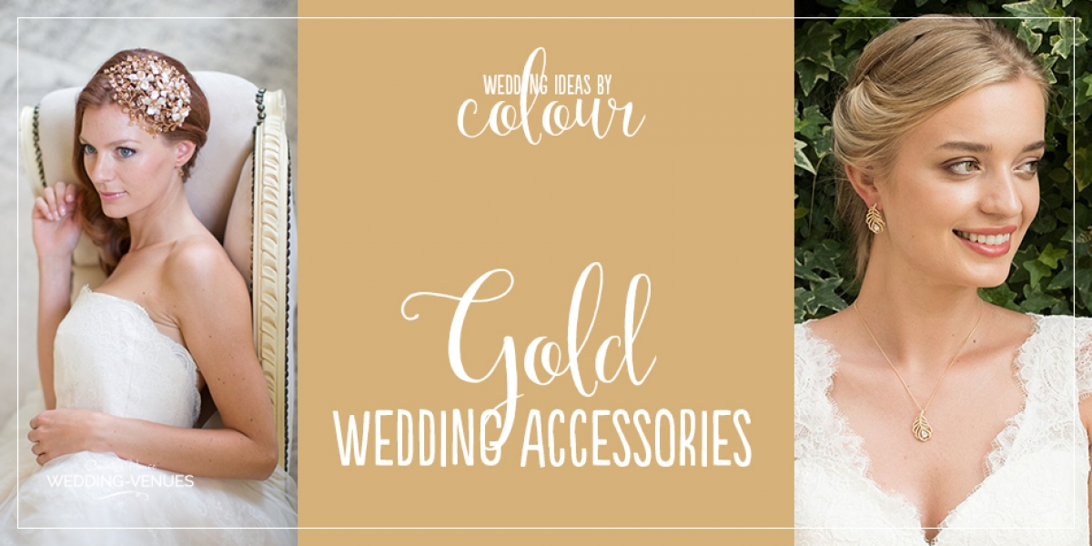Wedding Ideas By Colour: Gold Wedding Accessories | CHWV