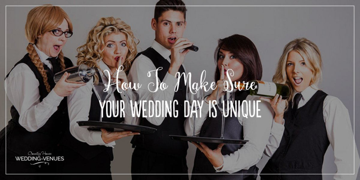 How To Make Sure Your Wedding Day Is Unique | CHWV
