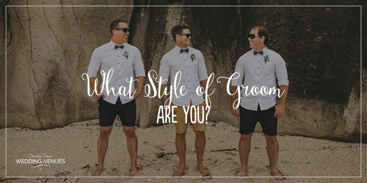 What Style Of Groom Are You? | CHWV