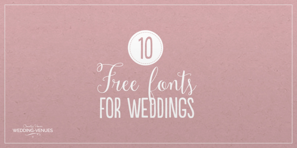 10 Free Fonts To Help You Create Your Own Incredible Wedding Stationery